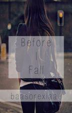 Before I Fall by necrotizingx