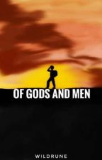 Of Gods and Men by Wildrune