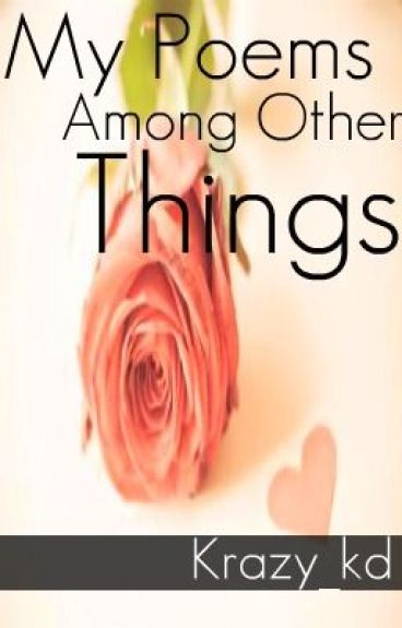 My Poems among Other Things