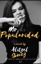 Mr. POPULARIDAD  by AlitzelGomez