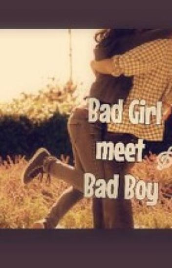 Bad Girl meet Bad Boy