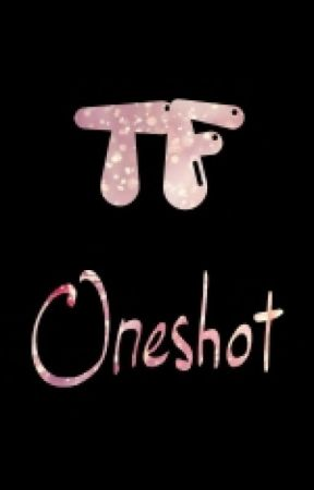 Oneshot by WangXiuying09