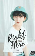 Right Here // Hwall (on hold) by itsauthor05