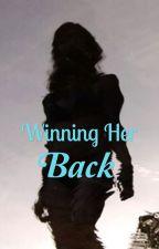 Winning Her Back by NightShadowLina