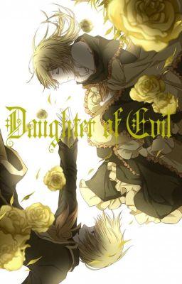 Đọc truyện [Đồng nhân] [Fanfiction] Daughter of Evil