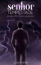Senhor Tempestade by LucyFosterAutora