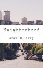 Neighborhood  by stayHIGHarry