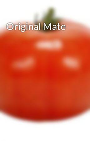 Original Mate by Princess4057
