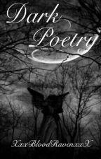 Dark Poetry by XxxBloodRavenxxX