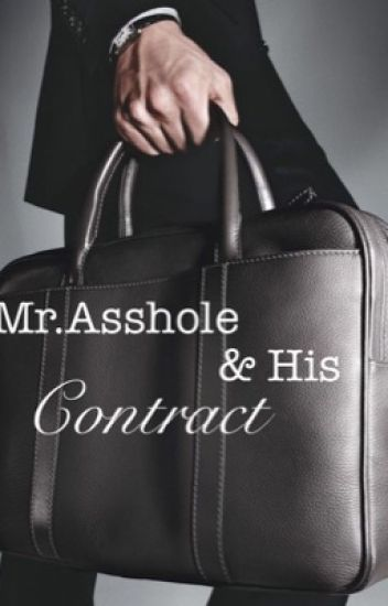 Mr. Asshole and His Contract (UNDER CONSTRUCTION)