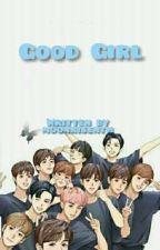 Good Girl [A The Boyz Fanfic] by kpopfoot