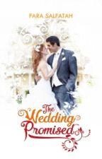 The Wedding Promised by Fara_Salfatah