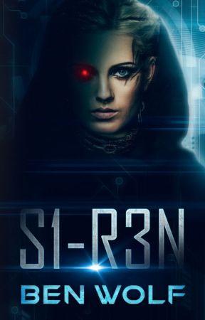 S1-R3N: A Sci-fi/Thriller Short Story by 1BenWolf