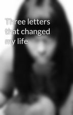 Three letters that changed my life by Jamaica123