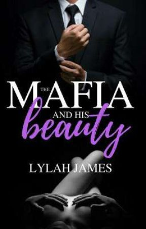 The Mafia and His Beauty (COMING SOON ~ LATE 2019) by HumB01