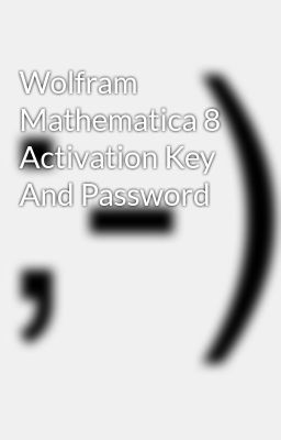 wolfram mathematica 10 activation key and password