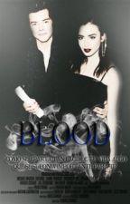 Blood. [Secuela de Shades] by monsterarehuman