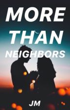 More Than Neighbors by ROSE14712