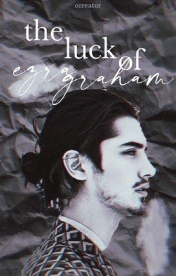 The Luck of Ezra Graham ✓