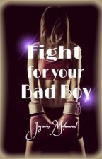 Fight for your Bad Boy by JasminMahmood