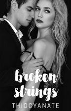 Broken Strings (18+) by thiocyanate
