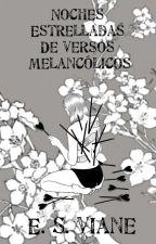 Noches Estrelladas De Versos Melancólicos. by Elizabeth_Viane