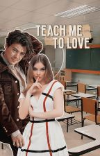 Teach me to Love » h.s (#1) by xfairlylocalx
