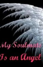My Soulmate is an Angel by Melis-E-Rowe