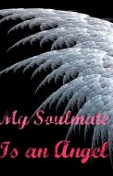 My Soulmate is an Angel