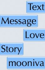 The Text Message Love Story by mooniva