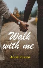 Walk with Me by ariellecrystal