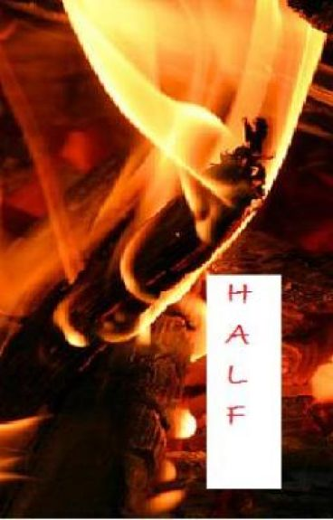 - Half -