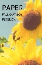 Paper - Fall Out Boy - Peterick by beebosandvirtues