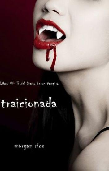 Traicionada (Libro #3 Diario de un Vampiro)