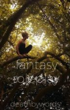 Fantasy RP || OPEN by _deathbywords_
