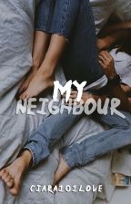 My Neighbour by Ciara101LOVE