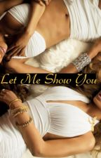 Let Me Show You (Beyoncé and Michelle) by jthingokay