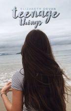 Teenage Things by windswept-