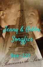 Jenny & Gibbs: Songfics by Bee-327