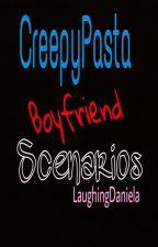 CreepyPasta Boyfriend Scenarios by LaughingDaniela