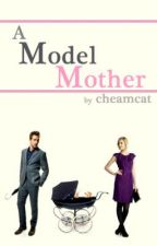 A Model Mother by cheamcat