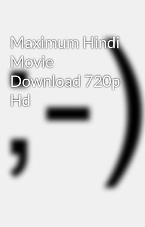 Maximum Hindi Movie Download 720p Hd