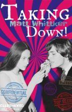Taking Matt Whitteker Down by elleiswicked