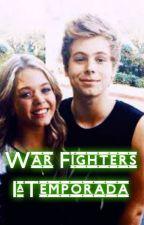 War Fighters- 1ª Temporada by powerfulfan