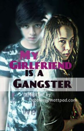 My Girlfriend is a GANGSTER! [Julniel] by Debbiee