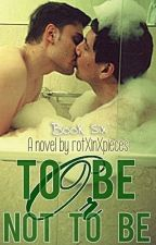 To Be or Not to Be [boyxboy] by rotXinXpieces