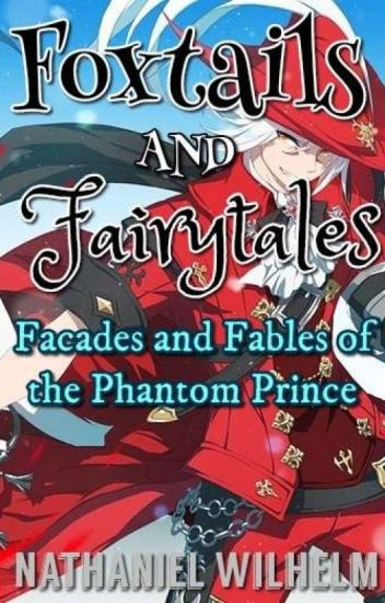 Foxtails and Fairytales: Facades and Fables of the Phantom Prince