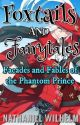 Foxtails and Fairytales: Facades and Fables of the Phantom Prince by NathanielWilhelm