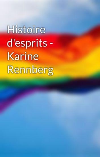 Histoire d'esprits - Karine Rennberg