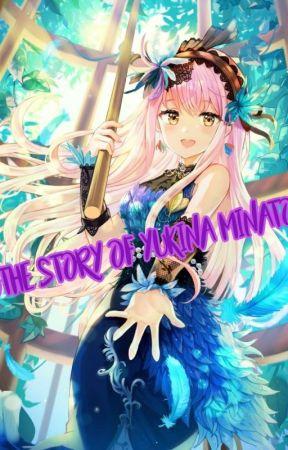 The Story of Yukina Minato by jinnie_flower
